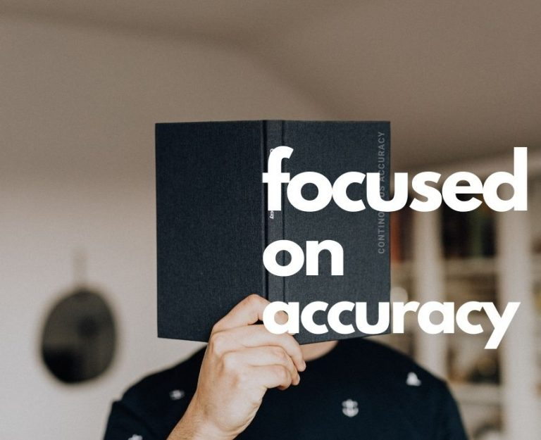 focused on accuracy